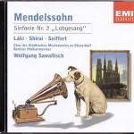 """Wiederveröffentlichung 2002 EMI 5 75628 2 1 CD © 1987 Mendelssohn Bartholdy: Symphonie Nr. 2 """"Lobgesang"""" Laki . Shirai . Seiffert Der Chor des Städtischen Musikvereins zu Düsseldorf Berliner Philharmoniker Wolfgang Sawallisch"""